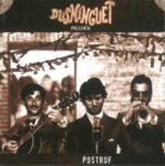Druhé album skupiny Dusminguet: Postrof (2001, Chewaka)