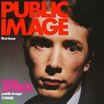 Public Image Limited: First Issue (1978, Virgin Records)