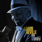 Aaron Neville: My True Story (2013, Blue Note Records)