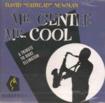"David ""Fathead"" Newman: Mr. Gentle, Mr. Cool (1994, Kokopelli Records)"