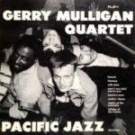 Gerry Mulligan Quartet (1952, Pacific Jazz)