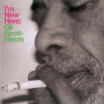 Gil Scott-Heron: I'm New Here (2010, XL Recordings)