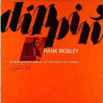 Hank Mobley: Dippin' (1965, Blue Note)