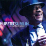 Hubert Sumlin: About Them Shoes (2005, Tone-Cool/Artemis)