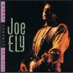 Joe Ely: Live At Liberty Lunch (1990, MCA Records)