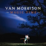 Van Morrison: Magic Time (2005, Polydor)