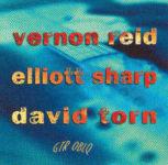 Vernon Reid, Elliott Sharp, David Torn: Gtr Oblq (1998, Knitting Factory Works)
