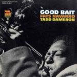 Fats Navarro, Tadd Dameron: Good Bait (1968, Riverside) Remasterováno ze starých šelakových gramofonových 78rpm desek