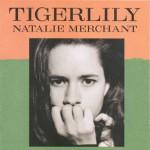 Natalie Merchant: Tigerlily (1995, Elektra)