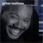 Nathan Heathman: Right Here Right Now (2000, Expansion)