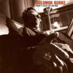 Solomon Burke: Don't Give Up On Me (2002, Fat Possum Records)