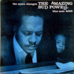 Bud Powell: The Amazing Bud Powell - The Scene Changes, Vol. 5 (1959, Blue Note)
