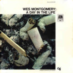 Wes Montgomery: A Day In The Life (1967, A&M Records)