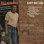 Bill Withers: Just As I Am (1971, Sussex Records)