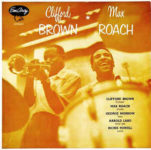 Clifford Brown * Max Roach (1954, EmArcy)