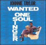 Johnnie Taylor: Wanted One Soul Singer (1967, Stax)
