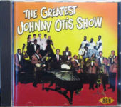 The Greatest Johnny Otis Show (1998, Ace 673). Obsahuje dvacet šest nahrávek pro Capitol Records