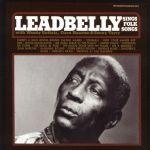 Leadbelly: Sings Folk Songs (1990, Smithsonian Folkways Recordings)