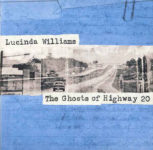 Lucinda Williams: The Ghosts Of Highway 20 (2016, Highway 20 Records)