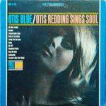 Otis Redding: Otis Blue/Otis Redding Sings Soul (1965, Volt)
