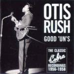 Otis Rush: Good 'Un's: The Classic Cobra Recordings 1956-1958 (2000, Westside)