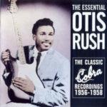 Otis Rush: Essential Collection: The Classic Cobra Recordings 1956-1958 (2000, Varèse Sarabande)