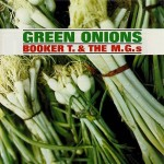 Booker T. & The M.G.s: Green Onions (1962, Stax)