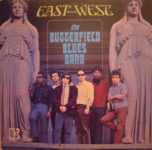 The Butterfield Blues Band: East-West (1966, Elektra)