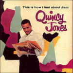 Quincy Jones: This Is How I Feel About Jazz (1957, ABC/Paramount)