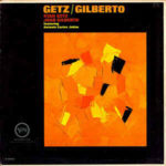 Stan Getz/Joao Gilberto Featuring Antonio Carlos Jobim: Getz/Gilberto (1964, Verve)