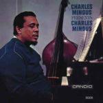Charles Mingus: Presents Charles Mingus (1960, Candid)