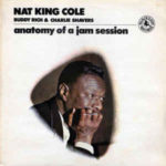 Nat King Cole, Buddy Rich & Charlie Shavers: Anatomy Of A Jam Session (1966, Black Lion)