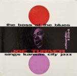 Big Joe Turner: The Boss Of The Blues Sings Kansas City Jazz (1956, Atlantic)