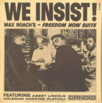 Max Roach: We Insist! Max Roach's Freedom Now Suite (1960, Candid)