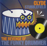 Clyde Stubblefield: The Revenge Of The Funky Drummer (1997, Interaction Records)