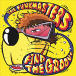 The Funkmasters: Find The Groove (2001, FunkMasters L.L.P.)