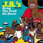 The JB's Reunion: Bring The Funk On Down (1999, ZYX Records)