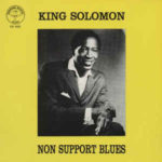 King Solomon: Non Support Blues (1983, Diving Duck Records)