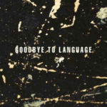 Daniel Lanois / Rocco Deluca: Goodbye To Language (2016, Anti-)
