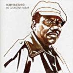 Bobby 'Blue' Bland: His California Album (1973, ABC/Dunhill Records)