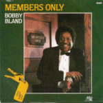 Bobby Bland: Members Only (1985, Malaco Records)