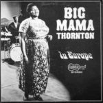 Big Mama Thornton: In Europe (1966, Arhoolie Records)