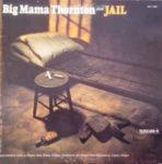 Big Mama Thornton: Jail (1975, Vanguard Records)