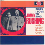 Jimmy Rushing With Count Basie's Orchestra: Blues I Love To Sing (1966, Decca Records)