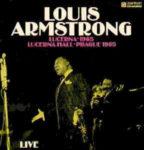 Louis Armstrong: Lucerna-1965 - Lucerna Hall - Prague 1965 (1979, Panton)