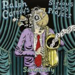 Ralph Carney's Serious Jass Project: Seriously (2011, Smog Veil Records)