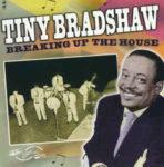 Tiny Bradshaw: Breakin Up The House (2002, Proper Records)