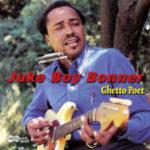 Juke Boy Bonner: Ghetto Poet (2003, Arhoolie Records)
