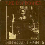 Juke Boy Bonner: Things Ain't Right (1969, Liberty Records)