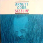 Arnett Cobb: Sizzlin' (1962, Prestige Records)